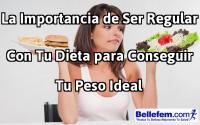 La Importancia de Ser Regular con Tu Dieta para Conseguir Tu Peso Ideal