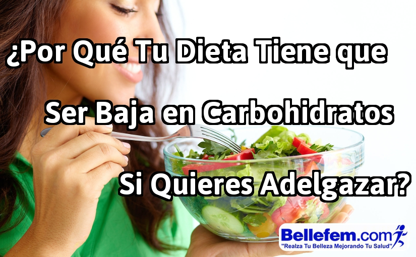 ¿Por Qué Tu Dieta Tiene que Ser Baja en Carbohidratos Si Quieres Adelgazar?