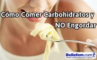 Cómo Comer Carbohidratos y No Engordar