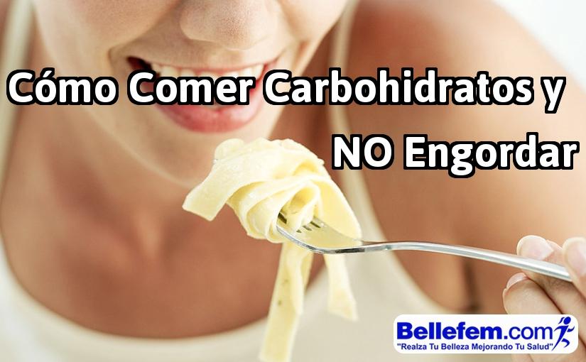 comer carbohidratos y no engordar