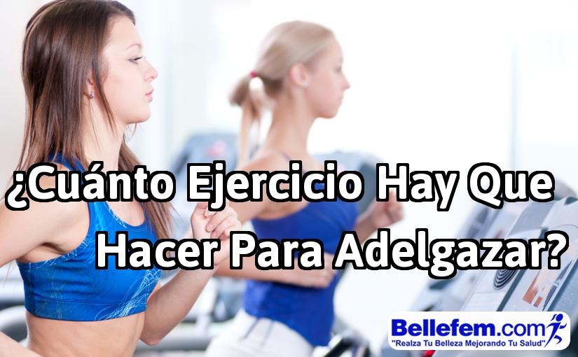 cuanto ejercicio para adelgazar