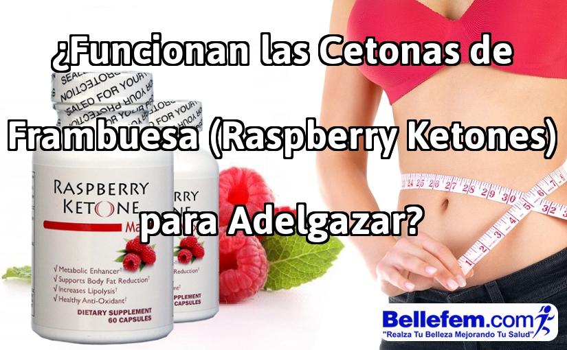 ¿Funcionan las Cetonas de Frambuesa (Raspberry Ketones) para Adelgazar?